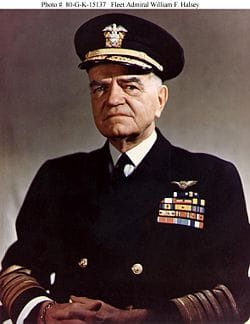 "Admiral ""Bull"" Halsey WW2 Quote - Fleet Admiral William ""Bill"" or ""Bull"" Halsey, Jr."